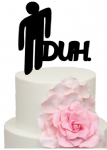 Stick Man Teenage DUH Cake Acrylic Topper